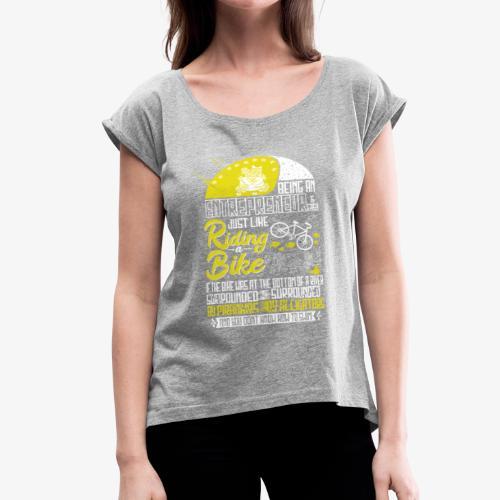Being an Entrepreneur - Women's Roll Cuff T-Shirt