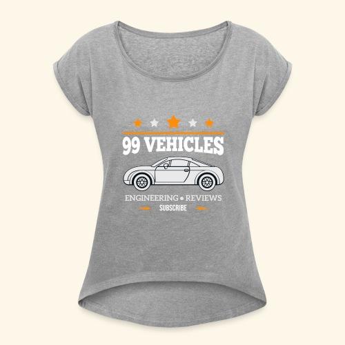 99Vehicles Tailor - Women's Roll Cuff T-Shirt