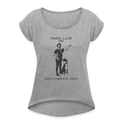PEACEandLove - Women's Roll Cuff T-Shirt
