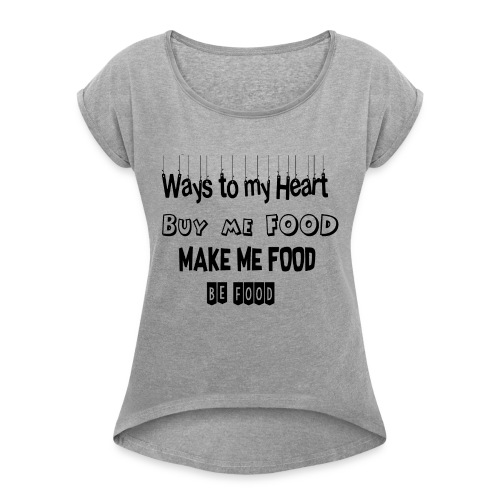 Who loves food ? - Women's Roll Cuff T-Shirt