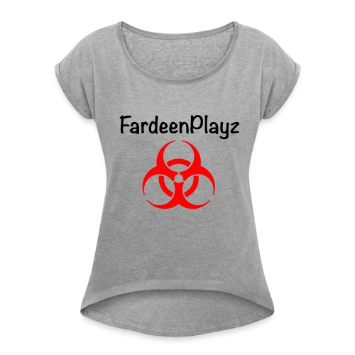 FardeenPlayz At Top W/ Logo - Women's Roll Cuff T-Shirt