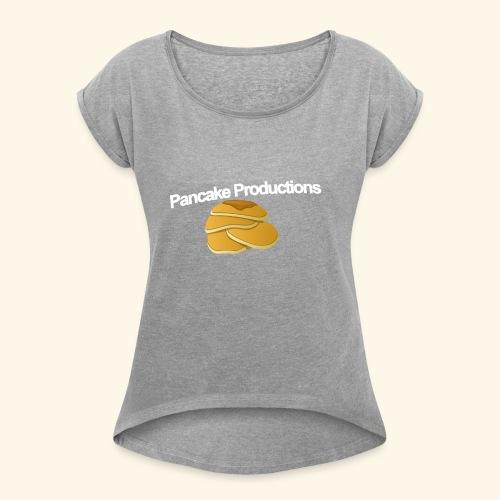 Pancake Productions Shirts - Women's Roll Cuff T-Shirt