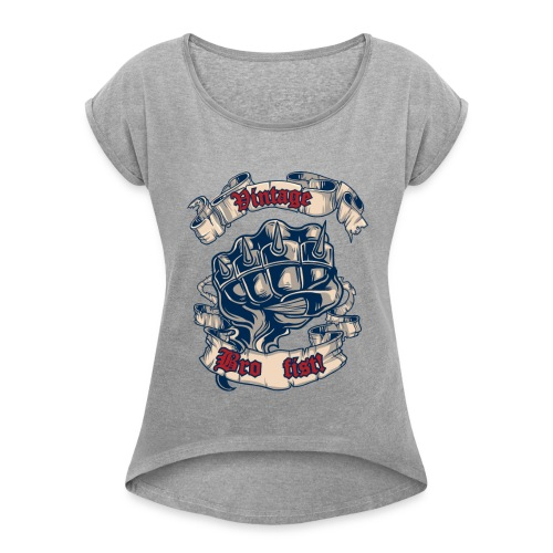 Vintage bro fist - Women's Roll Cuff T-Shirt