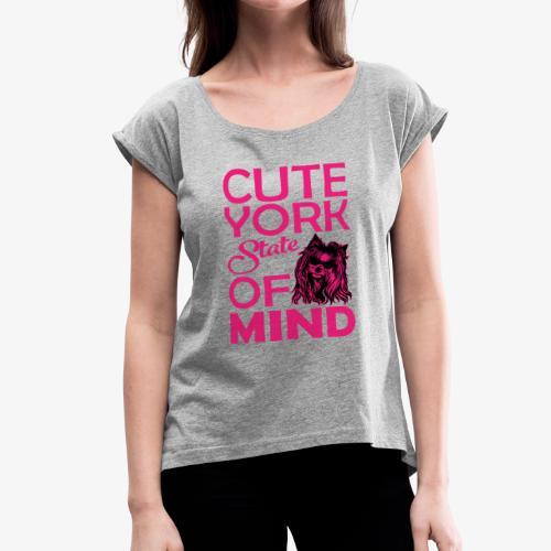 Cute York State Of Mind - Women's Roll Cuff T-Shirt