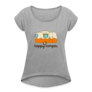 Happy Camper - Women's Roll Cuff T-Shirt