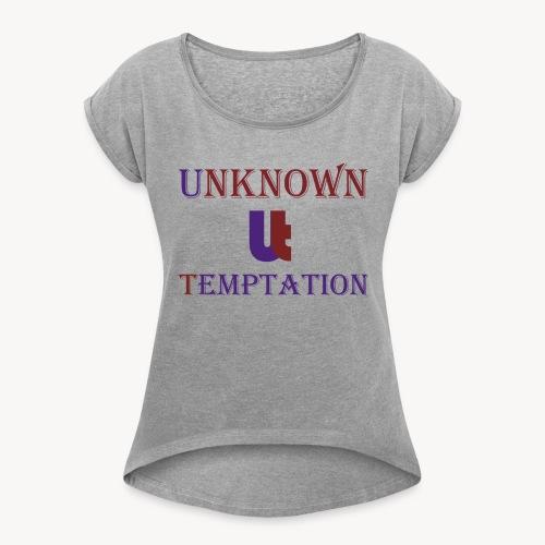 Unknown Temptation Logo - Women's Roll Cuff T-Shirt