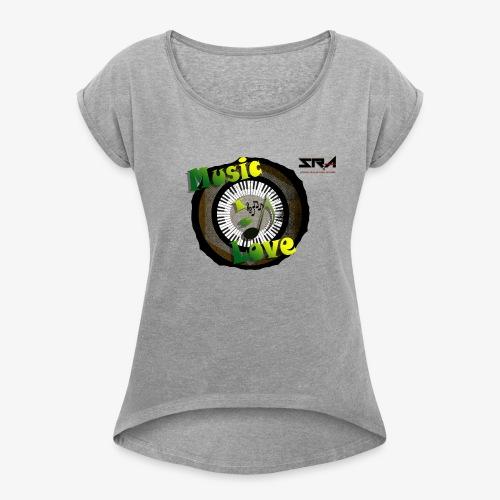Music Is Love - Women's Roll Cuff T-Shirt