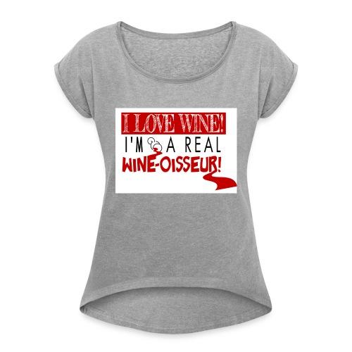 Wine-osseur Shirt - Women's Roll Cuff T-Shirt