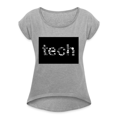 Tech - Women's Roll Cuff T-Shirt
