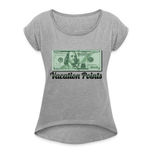 Vacation Points - Women's Roll Cuff T-Shirt
