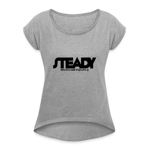 STEADY LOGO - Women's Roll Cuff T-Shirt
