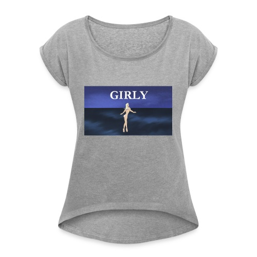 girly 13 - Women's Roll Cuff T-Shirt