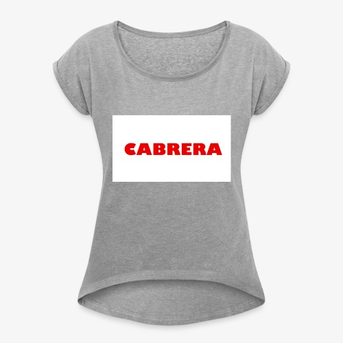 Cabrera shirt - Women's Roll Cuff T-Shirt