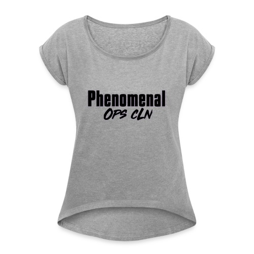 Limited Time Phenomenal Ops cLn - Women's Roll Cuff T-Shirt