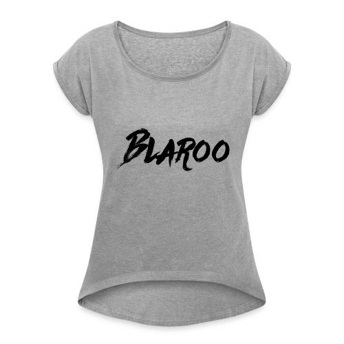 Blaroo - Women's Roll Cuff T-Shirt