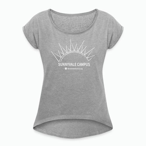 Sunnyvale - Women's Roll Cuff T-Shirt