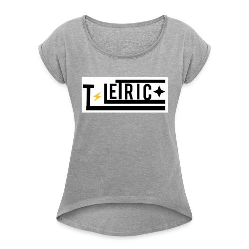 T-LETRIC Box logo merchandise - Women's Roll Cuff T-Shirt