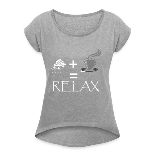 RELAX2 - Women's Roll Cuff T-Shirt