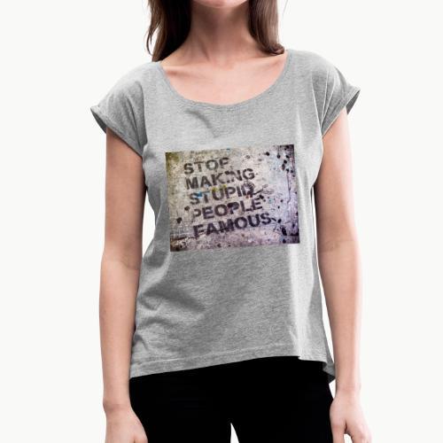 Making People Famous - Women's Roll Cuff T-Shirt
