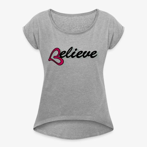believeheart - Women's Roll Cuff T-Shirt