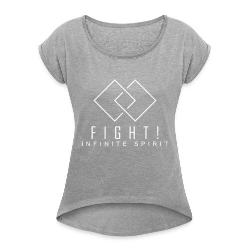 Fight. Infinite Spirit (Fight The Cancer) - Women's Roll Cuff T-Shirt