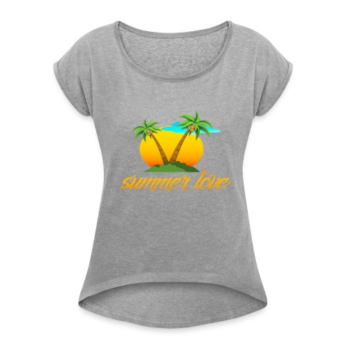 Summer Love Collection - Women's Roll Cuff T-Shirt