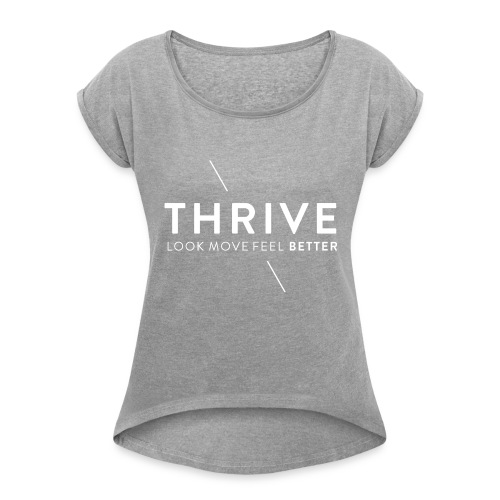 Thrive Logo with Tagline and Line White - Women's Roll Cuff T-Shirt