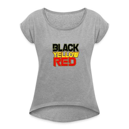 black yellow red - Women's Roll Cuff T-Shirt