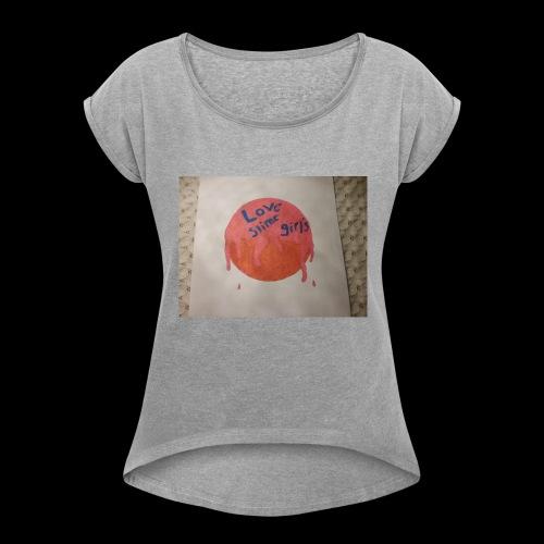 Love slime girls - Women's Roll Cuff T-Shirt