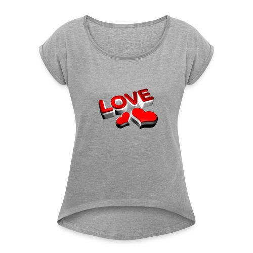 love - Women's Roll Cuff T-Shirt