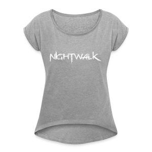Nightwalk Logo White - Women's Roll Cuff T-Shirt