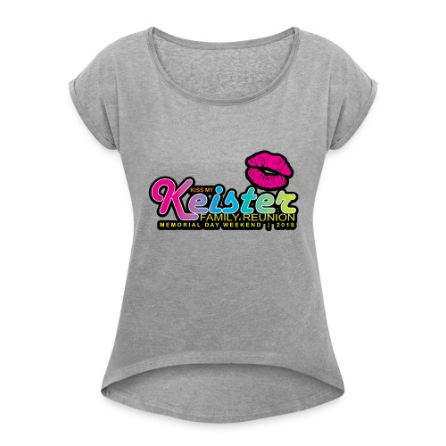 KISS MY KEISTER! - Women's Roll Cuff T-Shirt
