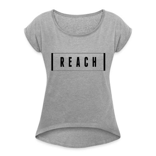Reach t-shirt - Women's Roll Cuff T-Shirt