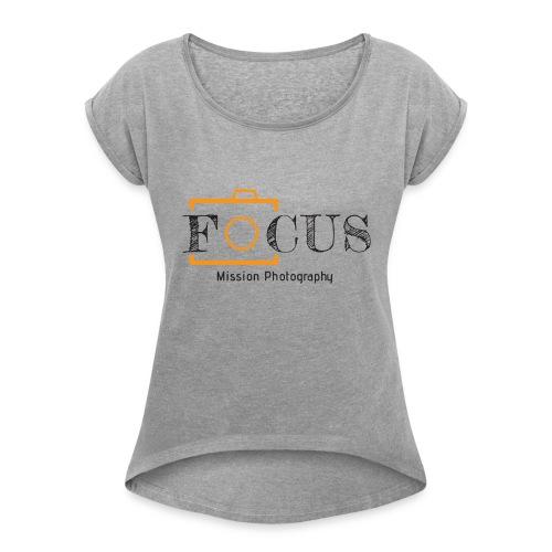 12x7 Focus Black - Women's Roll Cuff T-Shirt