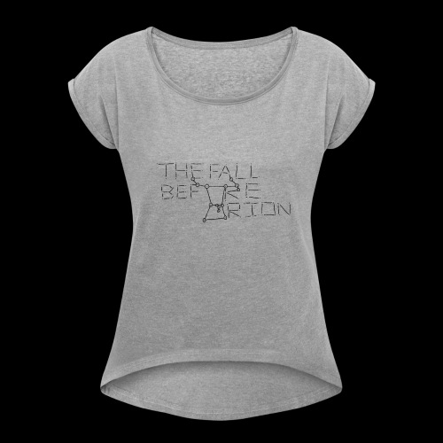The Fall Before Orion Logo (Black) - Women's Roll Cuff T-Shirt