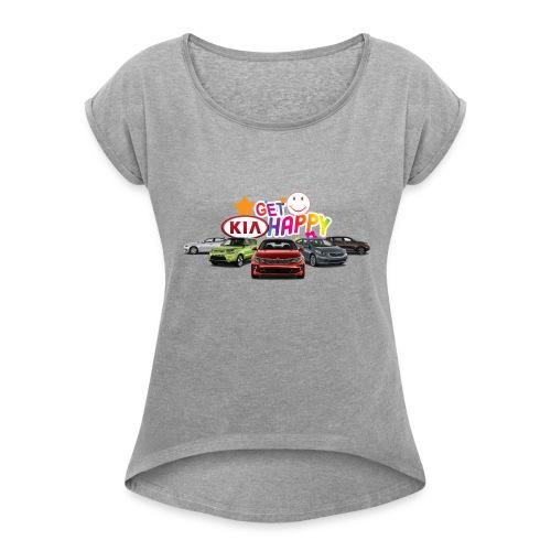 Get Kia Happy - Women's Roll Cuff T-Shirt