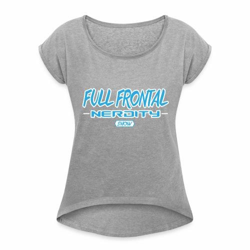 Full Frontal Logo Only - Women's Roll Cuff T-Shirt