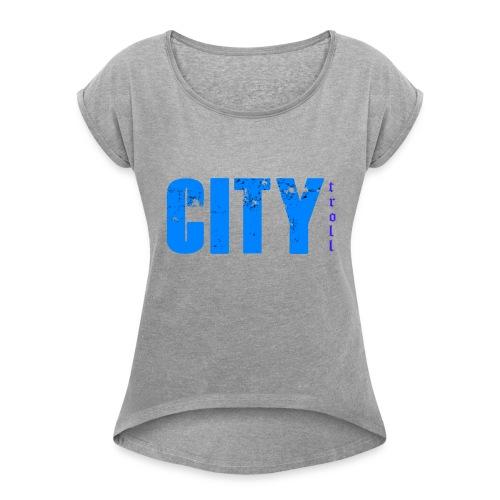 Troll City Original - Women's Roll Cuff T-Shirt