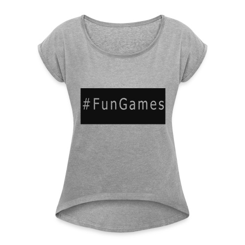 -FunGames - Women's Roll Cuff T-Shirt