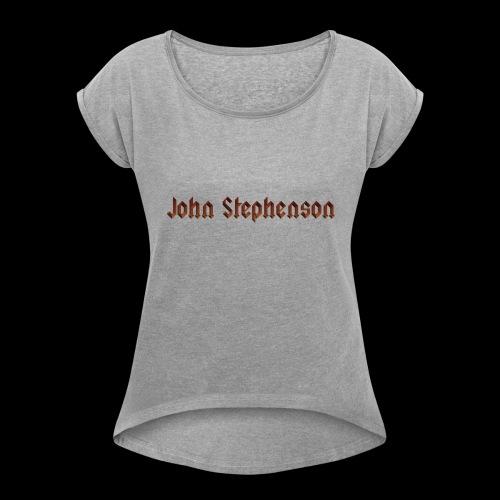 John Stephenson - Women's Roll Cuff T-Shirt
