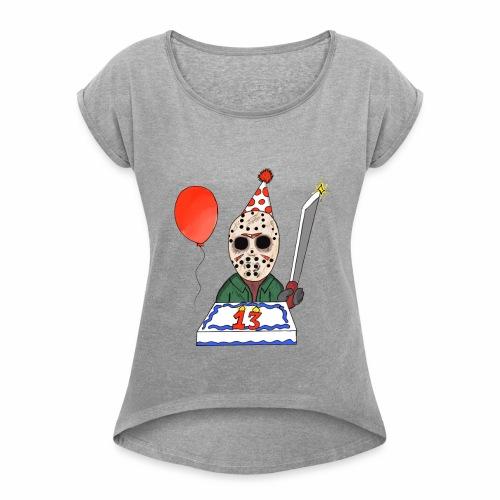 TGIF 13th - Women's Roll Cuff T-Shirt