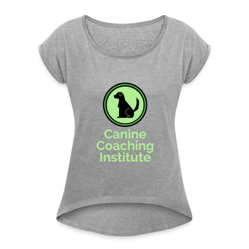 Canine Coaching Institute Logo with Light Green - Women's Roll Cuff T-Shirt