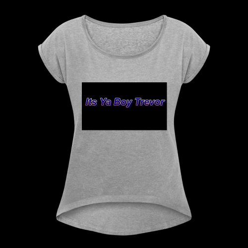 DARK ITSYABOYTREVOR - Women's Roll Cuff T-Shirt