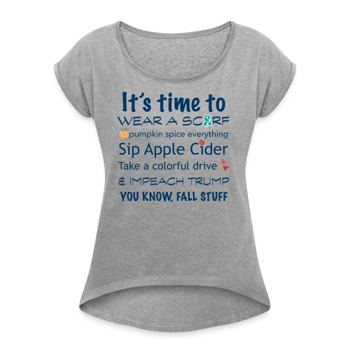 FALL Humor in Blue - Women's Roll Cuff T-Shirt