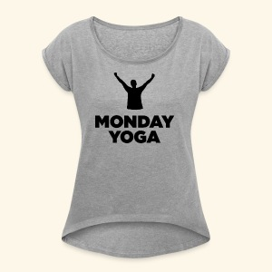 monday yoga - Women's Roll Cuff T-Shirt