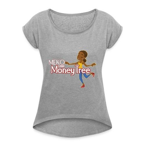 Meko Merchandise - Women's Roll Cuff T-Shirt