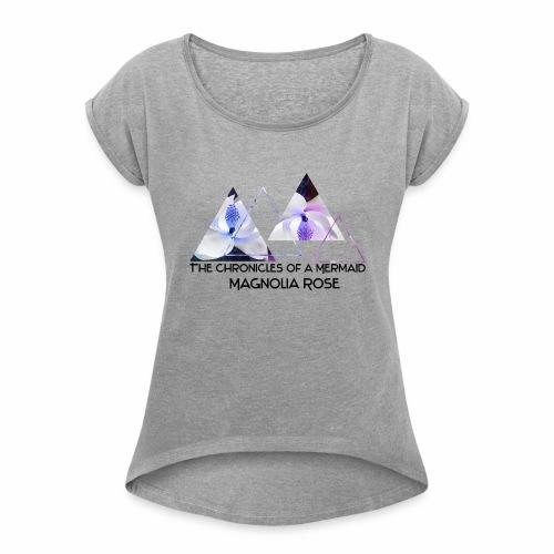 Magnolia Rose Promo - Women's Roll Cuff T-Shirt