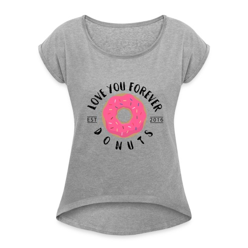Donuts Lover - Women's Roll Cuff T-Shirt