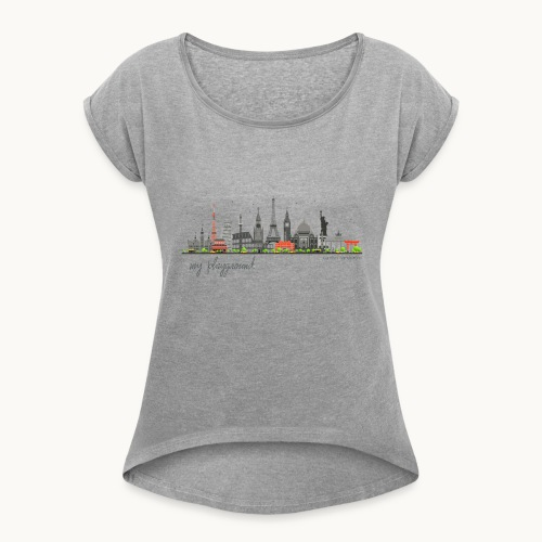 WORLD - MY PLAYGROUND - Carolyn Sandstrom - Women's Roll Cuff T-Shirt