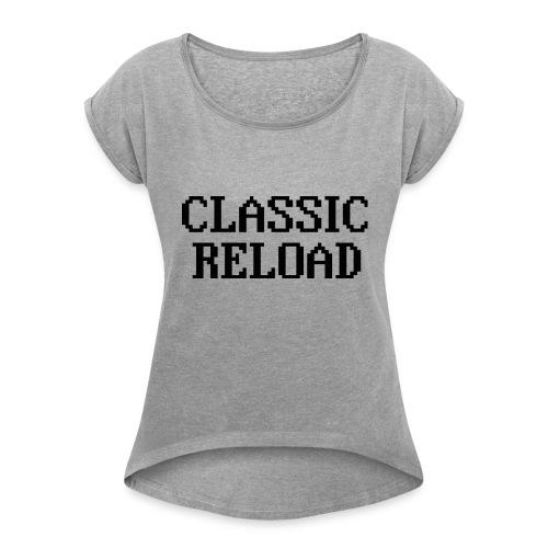 ClassicReload Classic Black - Women's Roll Cuff T-Shirt